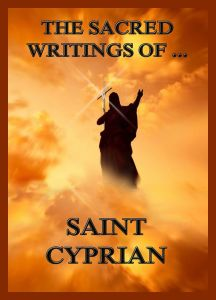 The Sacred Writings of Saint Cyprian