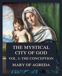 The Mystical City of God Vol. 1: The Conception