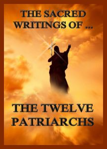 The Sacred Writings of The Twelve Patriarchs