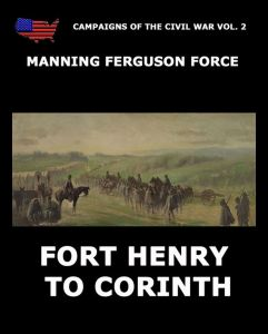 Campaigns Of The Civil War Vol. 2 - Fort Henry To Corinth