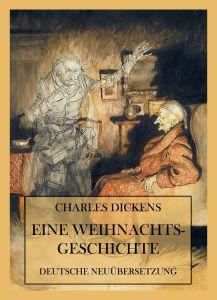Eine Weihnachtsgeschichte (Deutsche Neuübersetzung)