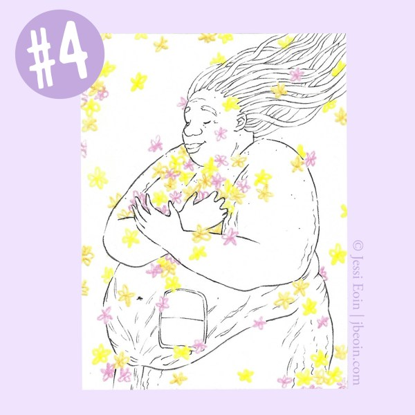 A photo of the fourth Mini Original against a light purple background with a label in the top left corner showing that it's Mini Original number four. The piece is a minimalist black and white drawing of a nude, fat, Black person standing in a flurry of tiny, colorful flowers that pool in various spots on the person's body. This one has pink, orange, and yellow flowers, and the person is turned toward the viewer, with their long locs flowing back in the wind. Their eyes are closed, and they look peaceful and happy with a slight smile as they hug a pile of flowers to their chest. Their body has lots of cellulite, acne, stretch marks, and rolls on them, and they are also wearing an ostomy bag on their belly.