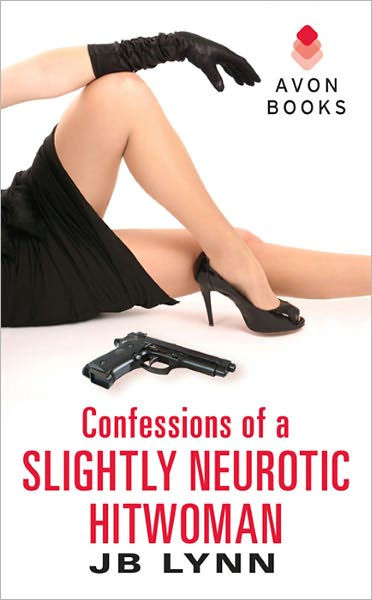 Confessions of a Slightly Neurotic Hitwoman Cover