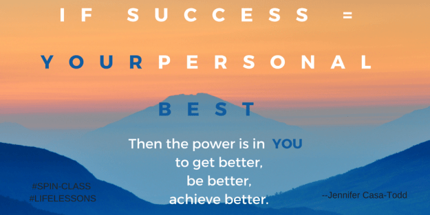 Success =YOUR personal bestnot someone else's