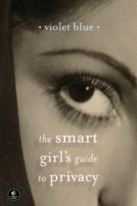The Smart Girl's Guide to Privacy by Violet Blue