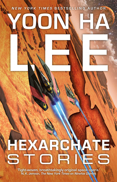 Hexarchate Stories by Yoon Ha Lee