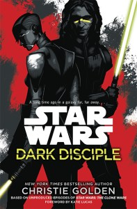 Star Wars: Dark Disciple, by Christie Golden