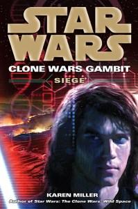 Clone Wars Gambit: Siege, by Karen Miller