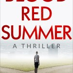 Blood Red Summer: A Thriller