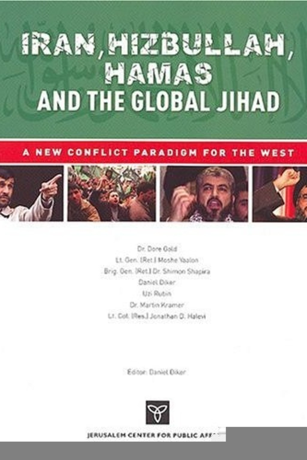 Iran, Hizbullah, Hamas and the Global Jihad: A New Conflict Paradigm for the West