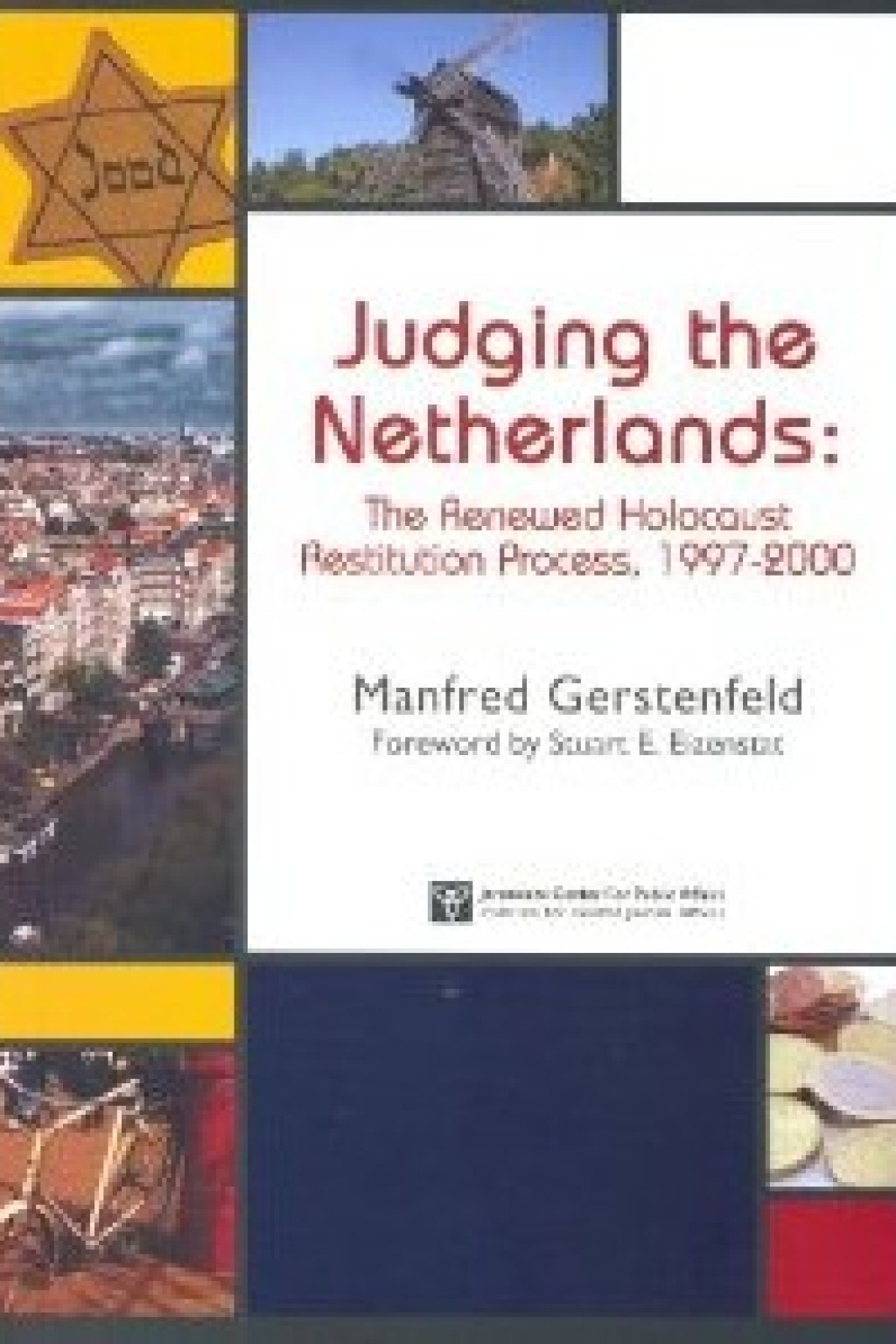 Judging the Netherlands: The Renewed Holocaust Restitution Process, 1997-2000