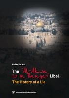 """he """"Al-Aksa Is in Danger"""" Libel: The History of a Lie"""