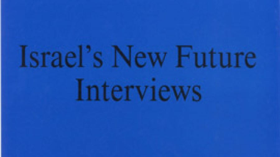 Israel's New Future – Interviews