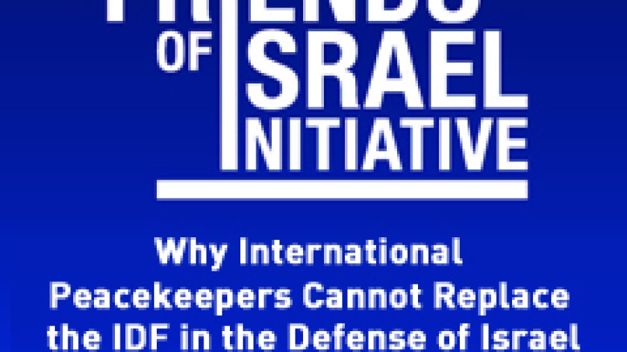 Why International Peacekeepers Cannot Replace the IDF in the Defense of Israel