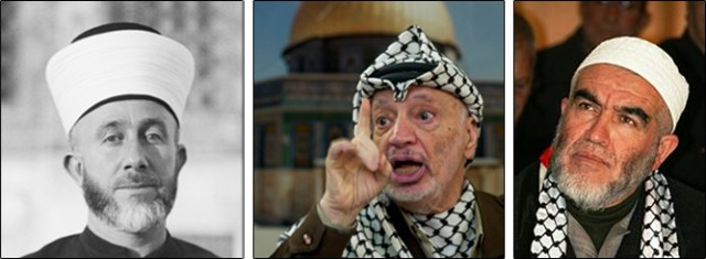"Left to right: The mufti, Haj Amin al-Husseini, father of the ""Al-Aksa is in danger"" libel (Wiki Commons); Yasser Arafat denied the existence of a Jewish Temple on the Temple Mount (AP); Sheikh Reid Salah, a leading Israeli Islamist, promised to redeem Al-Aksa ""in fire and blood."""
