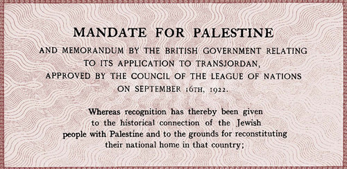 """The British Mandate for Palestine was a binding treaty between Great Britain and the League of Nations that recognized """"the historic connection of the Jewish people with Palestine."""""""