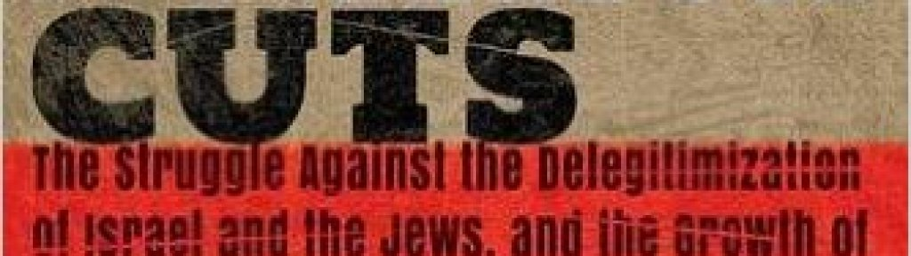 The War of a Million Cuts: The Struggle Against the Delegitimization of Israel and the Jews, and the Growth of New Anti-Semitism