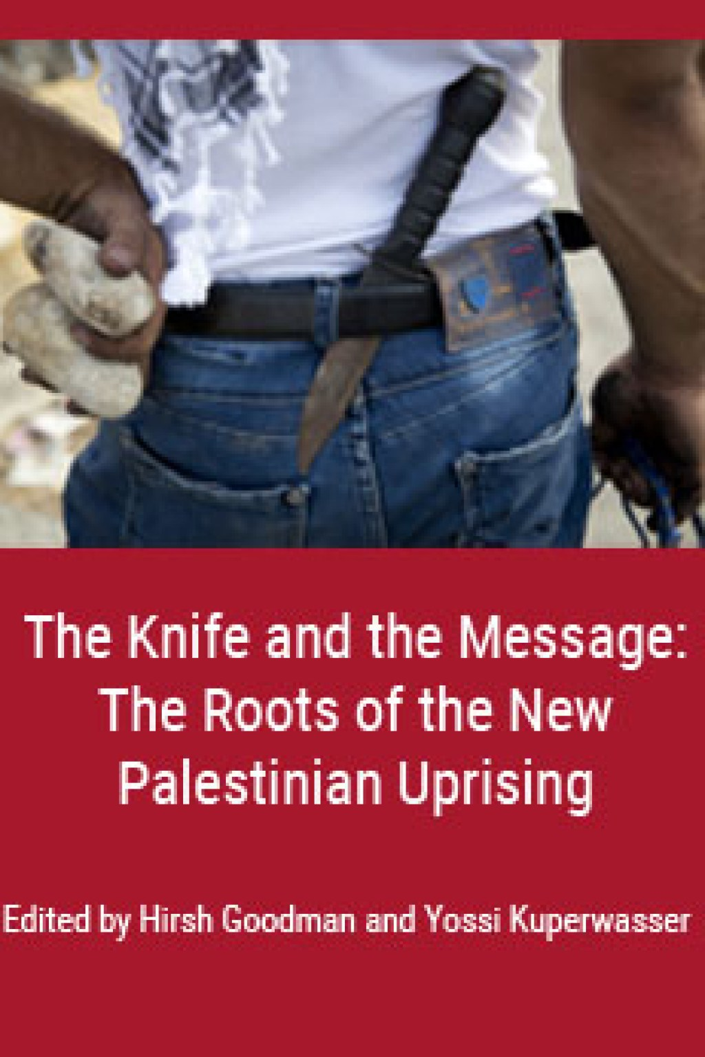 The Knife and the Message: The Roots of the New Palestinian Uprising