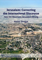 Jerusalem: Correcting the International Discourse. How the West Gets Jerusalem Wrong