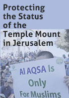 Protecting the Status of the Temple Mount in Jerusalem