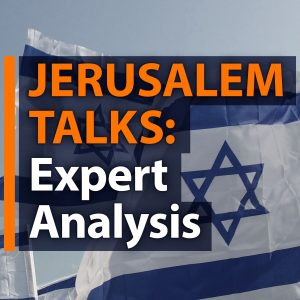 Jerusalem Talks: Expert Analysis