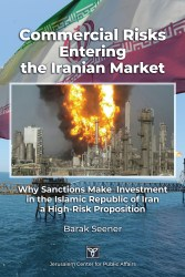 Why Sanctions Make Investment in the Islamic Republic of Iran a High-Risk Proposition