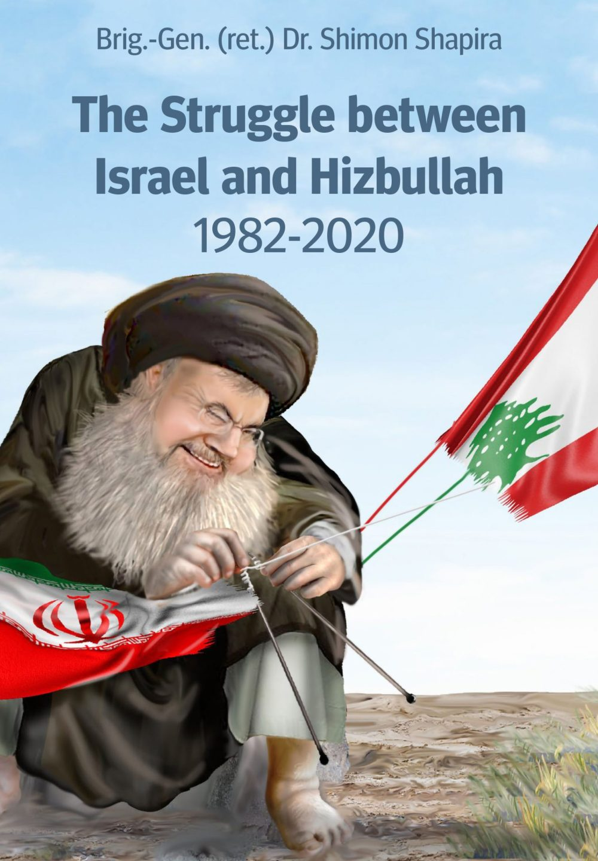 The Struggle between Israel and Hizbullah, 1982-2020