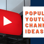 50 Popular YouTube Channel Ideas to Get You Started