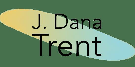 J. Dana Trent