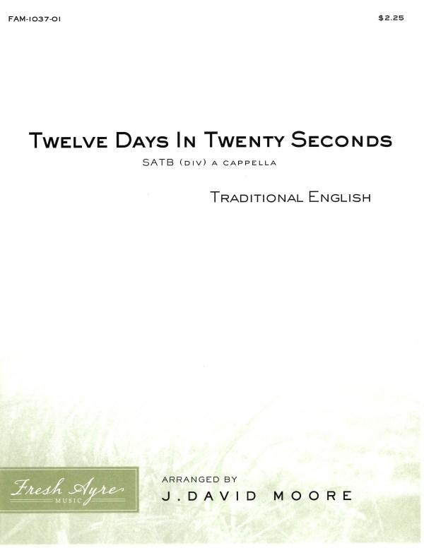Sheet music cover image for choral arrangement of Twelve Days In Twenty Seconds