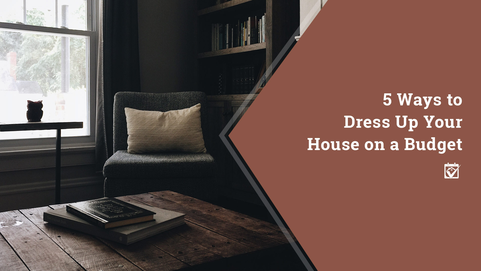 How To Dress Up Your House On  A Budget