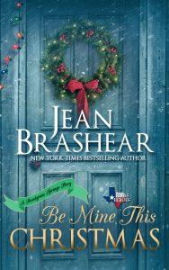 Be Mine This Christmas (A Sweetgrass Springs Novella) Jean Brashear