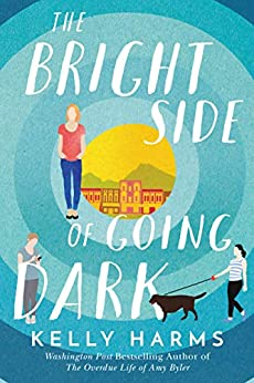The Bright Side of Going Dark by Kelly Harms by Jean Brashear