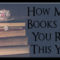 How Many Books Have You Read This Year? by Jean Brashear