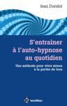 S'entraîner à l'Auto-Hypnose au Quotidien de Jean Doridot