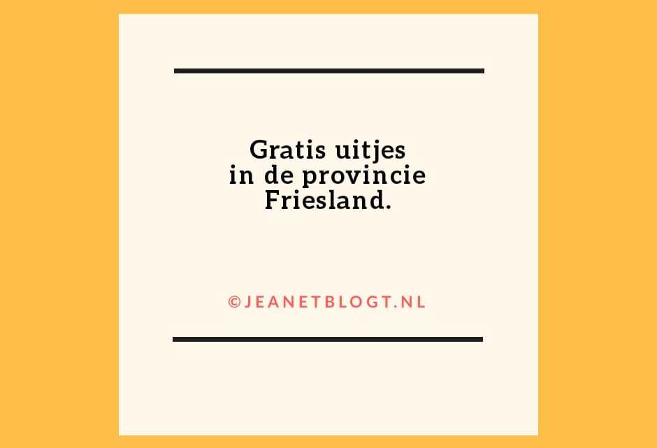 Gratis uitjes in de provincie Friesland