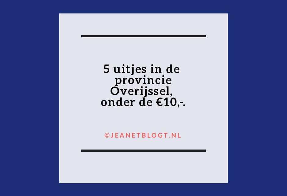 5 uitjes in de provincie Overijssel, onder de €10,-.