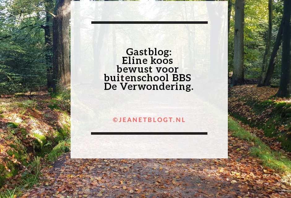 Gastblog: Eline koos bewust voor buitenschool BBS De Verwondering.