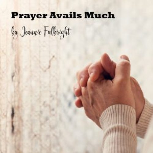 Prayer Avails Much