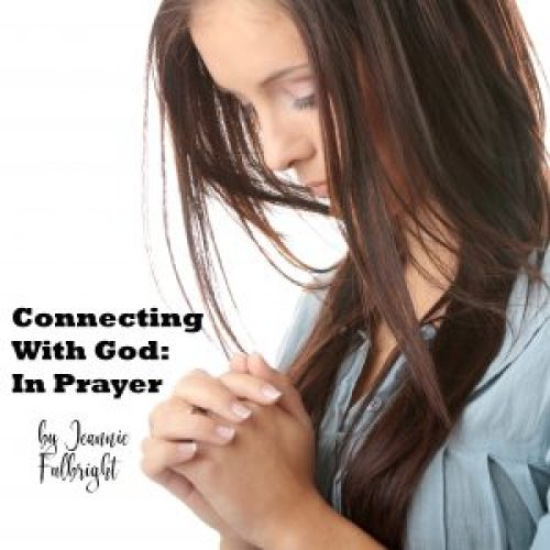 Connecting With God: In Prayer