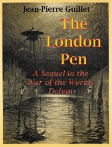 The London Pen: A Sequel to the War of the Worlds Defeat