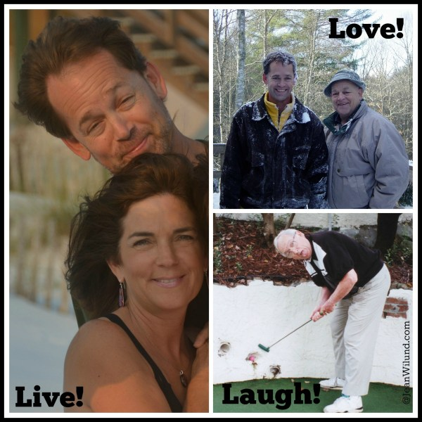 Live! Love! Laugh! Three Great Lessons from Three Great Fathers!