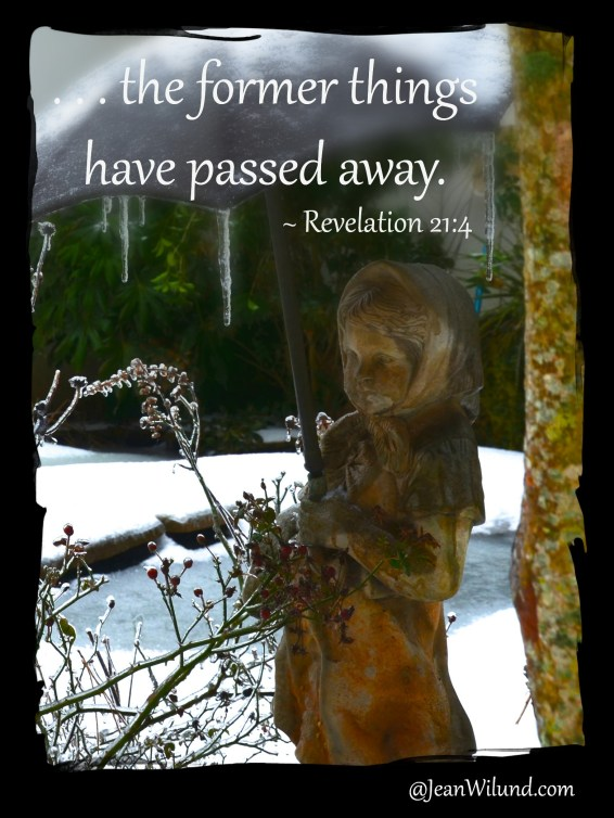 """""""The former things have passed away."""" ~ Revelation 21:4"""