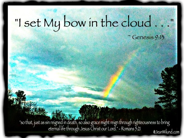Rainbows & Clouds ~ Grace & Righteousness find themselves in Jesus Christ
