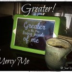 """Greater"" by Mercy Me"