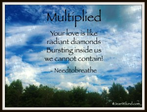 "Your love will come find us! Listen to ""Multiplied"" by Needtobreathe via @JeanWilund.com"
