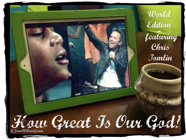 "CLICK TO VIEW music video: ""How Great is Our God!"" (World Edition featuring Chris Tomlin)"