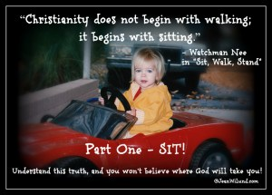 "Click to read post: That Moment When Most Christians Blow It (Lessons from Watchman Nee's Classic, ""Sit, Walk, Stand"") - Part One: SIT!"