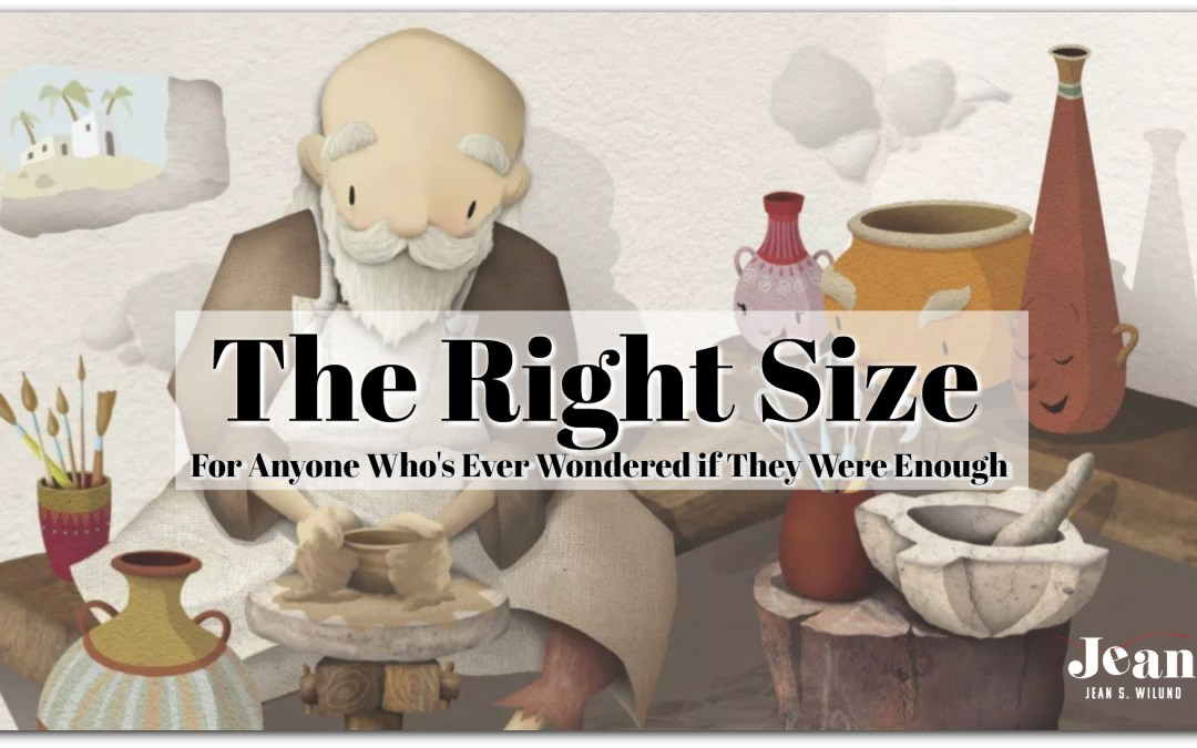 """The Right Size"" ~ A Children's Story for Anyone Who's Ever Wondered if They Were Enough"