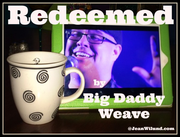 """Click to watch video: Monday Music ~ Do You Want to be Free? ~ """"Redeemed"""" by Big Daddy Weave"""